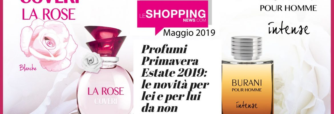 LE SHOPPING NEWS - BURANI INTENSE + LA ROSE BLANCHE